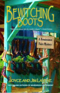 Once again, Jim and Joyce Lavene have a hit on their hands. Bewitching Boots is #7 in the Renaissance Faire series. I know that Jim and Joyce are big fans of Renaissance Faires and I imagine that they do a lot of their research there. The characters in the series have grown so much since the 1st book came out. It's almost hard to believe that Lady Jessie has finally married. With the addition of new characters, this is a series that I will never tire of. HUZZAH~ Amazon Reviewer Gram Tess
